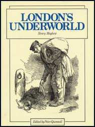 Henry Mayhew London's Underworld