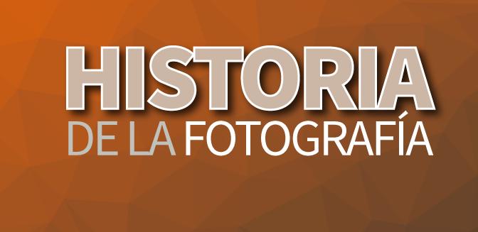 HISTORIA_DE_LA_FOTOGRAFIA