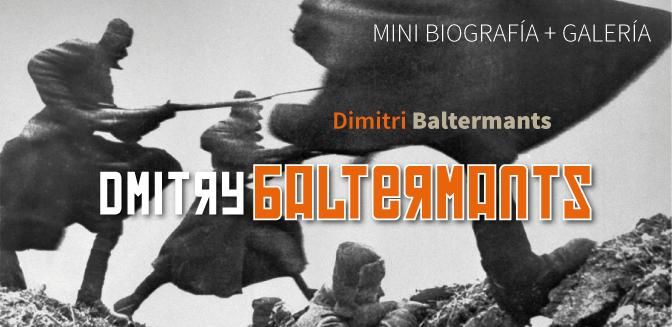 Dimitri Baltermants, mini bio+galería
