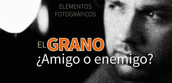 El grano fotográfico ¿Amigo o enemigo?