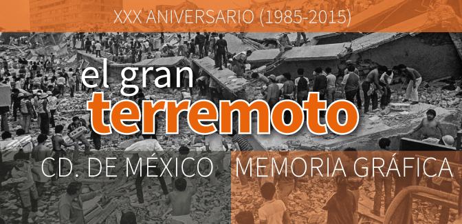 A 31 años del terremoto del 19 de septiembre de 1985 en la Cd. de México: Una memoria gráfica