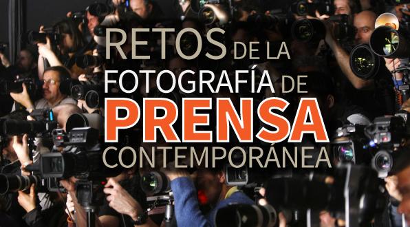 Retos de la fotografía de prensa contemporánea