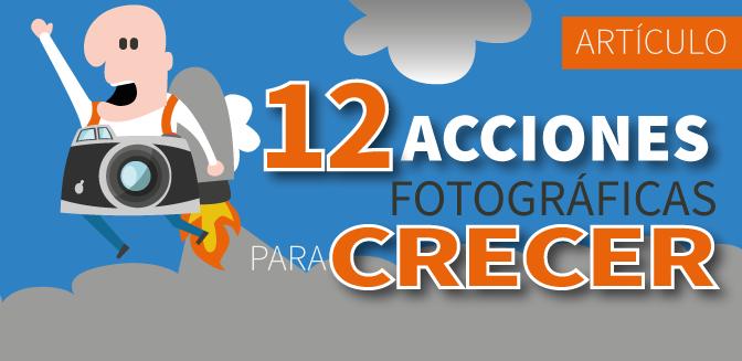 12 acciones fotográficas para crecer