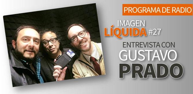 Imagen Líquida #27 con Gustavo Prado
