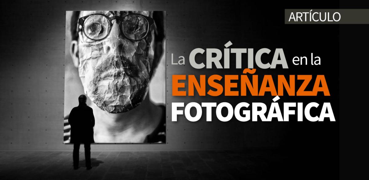 La crítica en la enseñanza fotográfica