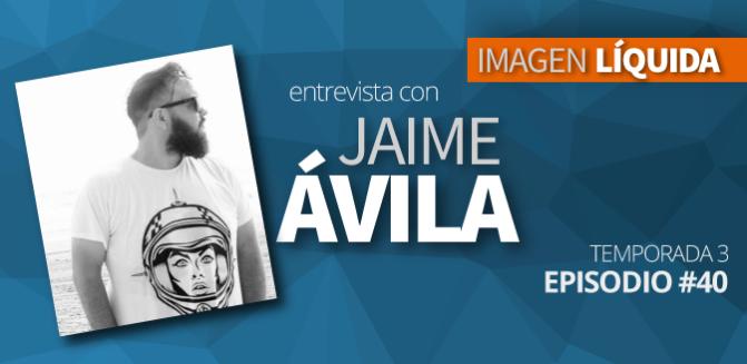 Imagen Líquida Nº 40 entrevista con Jaime Ávila