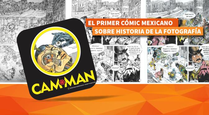 Cam-Man: El primer cómic mexicano sobre historia de la fotografía